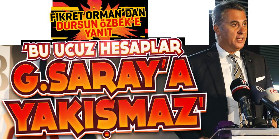 Fikret Orman'dan Dursun Özbek'e yanıt