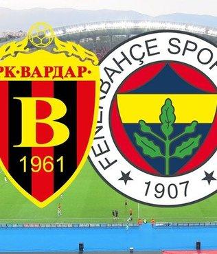 Vardar - Fenerbahçe | 21.00