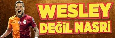 Wesley değil Nasri