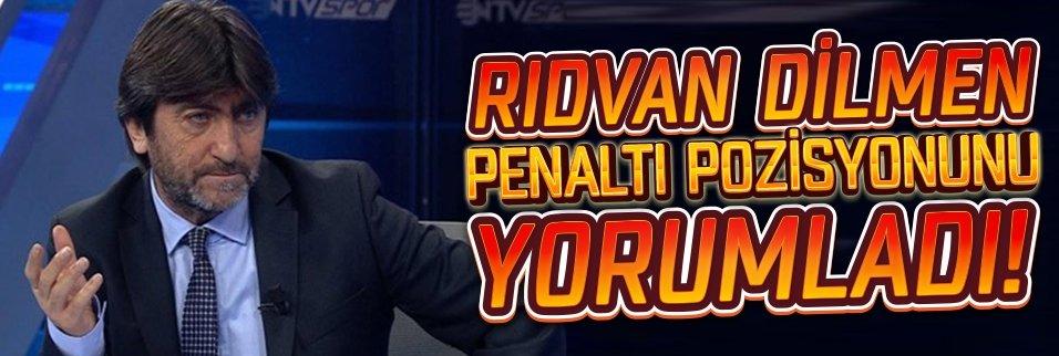 Rıdvan Dilmen penaltı pozisyonunu yorumladı