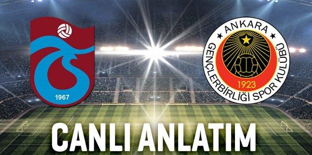 Trabzonspor - Gençlerbirliği